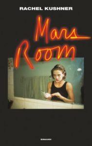 Copertina del libro Mars Room di Rachel Kushner