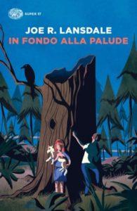 Copertina del libro In fondo alla palude di Joe R. Lansdale