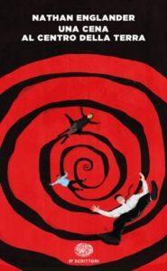 Copertina del libro Una cena al centro della terra di Nathan Englander