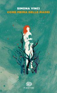 Copertina del libro Come prima delle madri di Simona Vinci