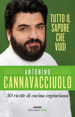 Copertina del libro Tutto il sapore che vuoi di Antonino Cannavacciuolo