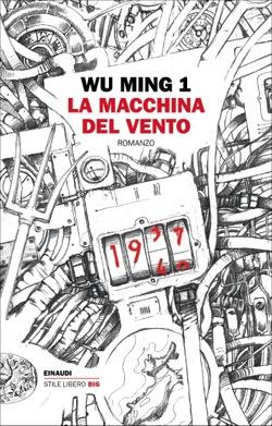 Copertina del libro La macchina del vento di Wu Ming 1