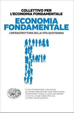 Copertina del libro Economia fondamentale di Collettivo per l'economia fondamentale