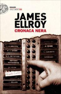 Copertina del libro Cronaca nera di James Ellroy
