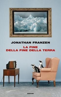 Copertina del libro La fine della fine della terra di Jonathan Franzen