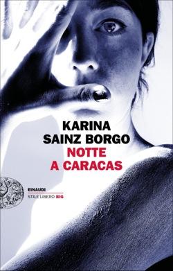 Copertina del libro Notte a Caracas di Karina Sainz Borgo