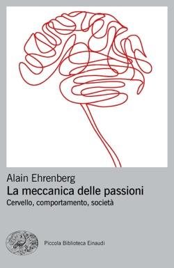 Copertina del libro La meccanica delle passioni di Alain Ehrenberg
