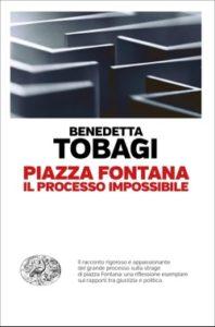 Copertina del libro Piazza Fontana di Benedetta Tobagi