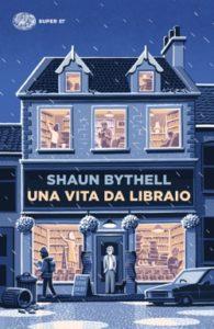 Copertina del libro Una vita da libraio di Shaun Bythell