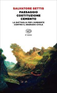 Copertina del libro Paesaggio Costituzione cemento di Salvatore Settis