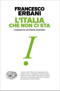 Copertina del libro L'Italia che non ci sta di Francesco Erbani