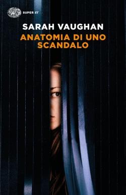 Copertina del libro Anatomia di uno scandalo di Sarah Vaughan
