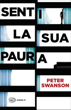 Copertina del libro Senti la sua paura di Peter Swanson