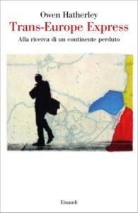 Copertina del libro Trans-Europe Express di Owen Hatherley