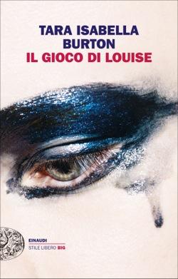 Copertina del libro Il gioco di Louise di Tara Isabella Burton