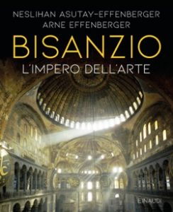 Copertina del libro Bisanzio di Neslihan Asutay-Effenberger, Arne Effenberger