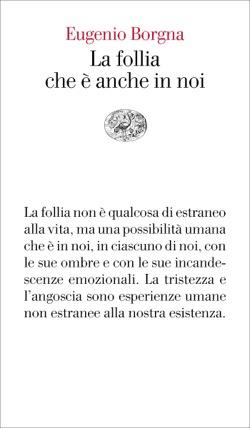 Copertina del libro La follia che è anche in noi di Eugenio Borgna