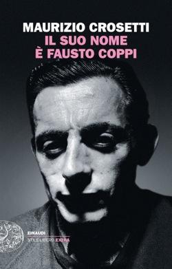 Copertina del libro Il suo nome è Fausto Coppi di Maurizio Crosetti