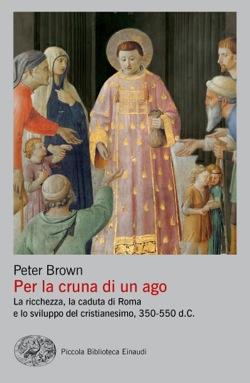 Copertina del libro Per la cruna di un ago di Peter Brown