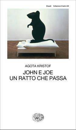Copertina del libro John e Joe. Un ratto che passa di Agota Kristof