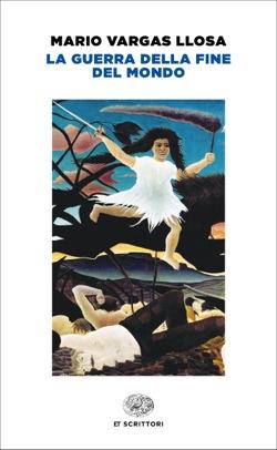 Copertina del libro La guerra della fine del mondo di Mario Vargas Llosa