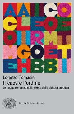 Copertina del libro Il caos e l'ordine di Lorenzo Tomasin