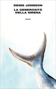 Copertina del libro La generosità della sirena di Denis Johnson