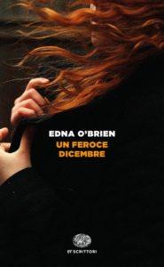 Copertina del libro Un feroce dicembre di Edna O'Brien