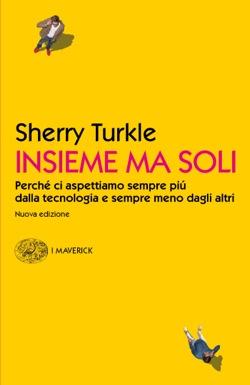 Copertina del libro Insieme ma soli di Sherry Turkle