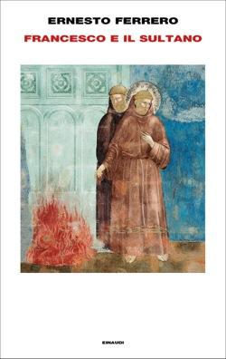 Copertina del libro Francesco e il Sultano di Ernesto Ferrero