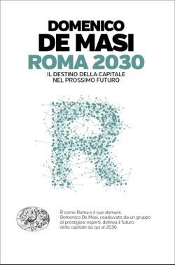 Copertina del libro Roma 2030 di Domenico De Masi