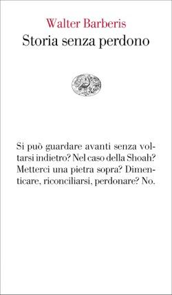 Copertina del libro Storia senza perdono di Walter Barberis