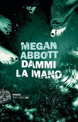 Copertina del libro Dammi la mano di Megan Abbott