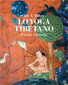 Copertina del libro Lo Yoga tibetano di Ian A. Backer