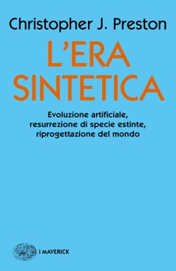 Copertina del libro L'era sintetica di Christopher J. Preston