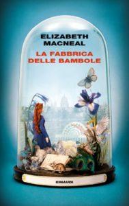 Copertina del libro La fabbrica delle bambole di Elizabeth Macneal
