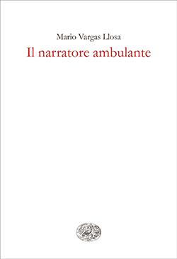 Copertina del libro Il narratore ambulante di Mario Vargas Llosa