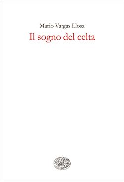 Copertina del libro Il sogno del celta di Mario Vargas Llosa