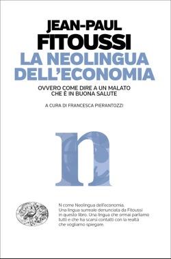 Copertina del libro La neolingua dell'economia di Jean-Paul Fitoussi