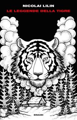 Copertina del libro Le leggende della tigre di Nicolai Lilin