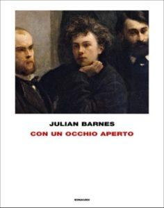 Copertina del libro Con un occhio aperto di Julian Barnes