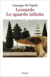 Copertina del libro Leonardo. Lo sguardo infinito di Giuseppe Di Napoli