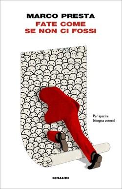 Copertina del libro Fate come se non ci fossi di Marco Presta