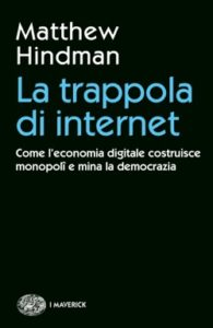 Copertina del libro La trappola di internet di Matthew Hindman