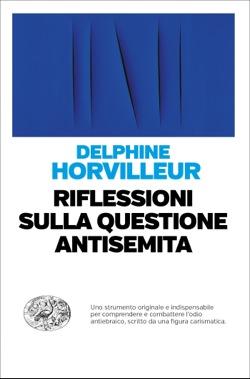 Copertina del libro Riflessioni sulla questione antisemita di Delphine Horvilleur