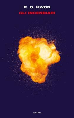 Copertina del libro Gli incendiari di R. O. Kwon