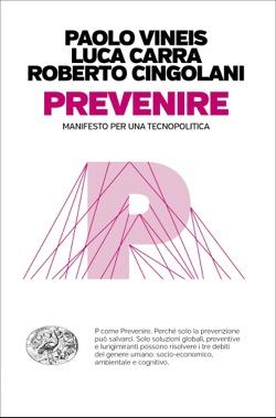 Copertina del libro Prevenire di Paolo Vineis, Luca Carra, Roberto Cingolani