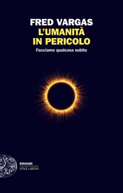Copertina del libro L'umanità in pericolo di Fred Vargas