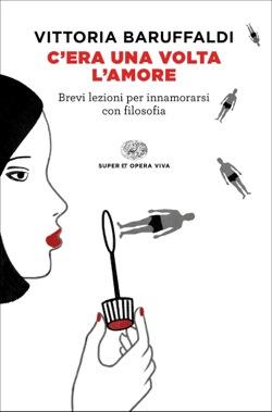 Copertina del libro C'era una volta l'amore di Vittoria Baruffaldi