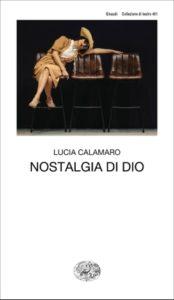 Copertina del libro Nostalgia di Dio di Lucia Calamaro